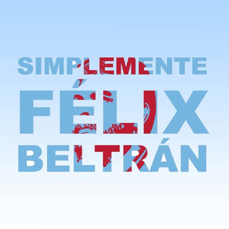Simplemente Félix Beltrán